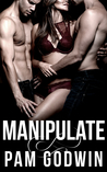 Manipulate (Deliver Book 6)