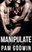 Manipulate (Deliver #6) by Pam Godwin