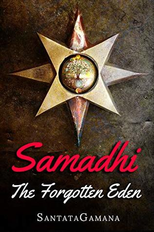 Samadhi - The Forgotten Eden: Revealing the Ancient Yogic Art of Samadhi