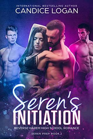 Reverse Harem High School Romance - Seren's Initiation: (Seren Prep Book 1) Bully, Academy, College, Rich Boys