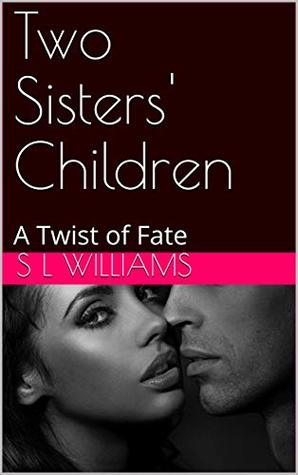 Two Sisters' Children: A Twist of Fate