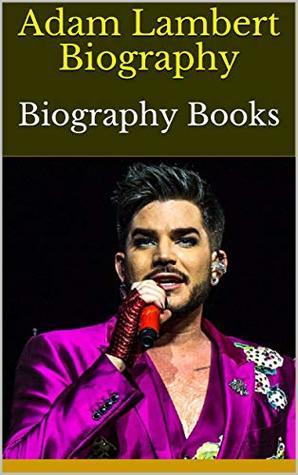 Adam Lambert Biography: Biography Books