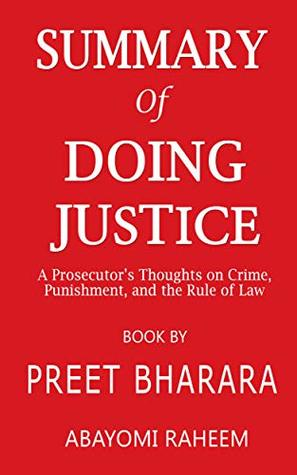 Summary of Doing Justice: A Prosecutor's Thoughts on Crime, Punishment, and the Rule of Law | Book by Preet Bharara