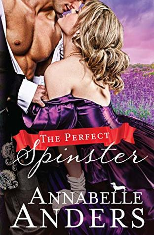 The Perfect Spinster: A Regency Romance (The Not So Saintly Sisters Book 2)