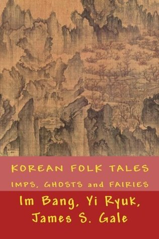 KOREAN FOLK TALES, New Edition: IMPS, GHOSTS and FAIRIES