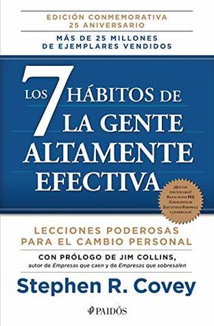 Los 7 hábitos de la gente altamente efectiva (Edición mexicana): Lecciones poderosas para el cambio personal