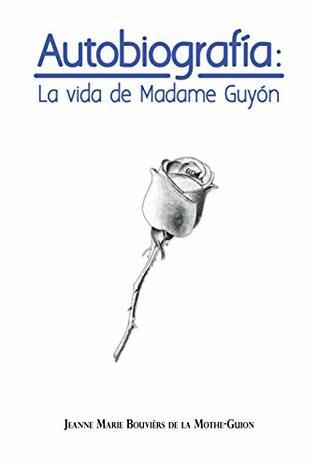 Autobiografía: La vida de Madame Guyón: Serie de Madame Guyón