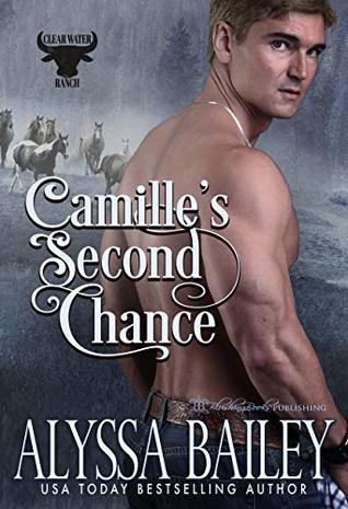 Camille's Second Chance (Clearwater Ranch Book 2)