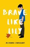 Brave Like Lily