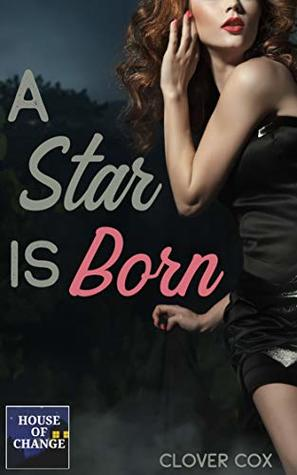 A Star Is Born: Gender Change Adventure (House of Change Book 3)