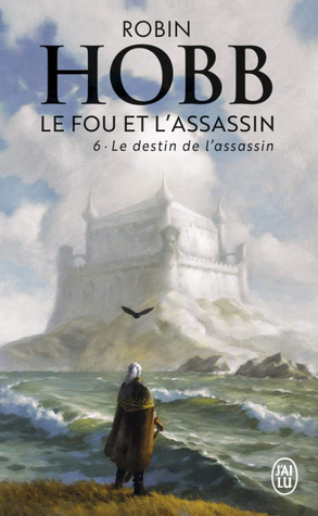 Le destin de l'assassin (Le Fou et l'Assassin, #6)