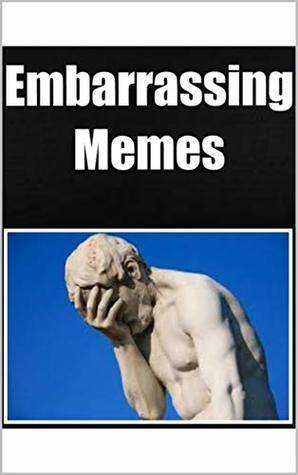 Memes: Embarrassing Pictures, Mishaps & Memes: Epic Fails To Make You Laugh