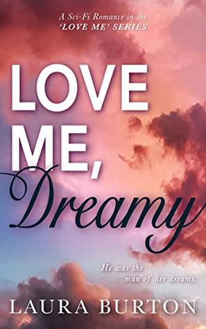 Love Me, Dreamy: A Thrilling Sci Fi Romance with Breathtaking Twists