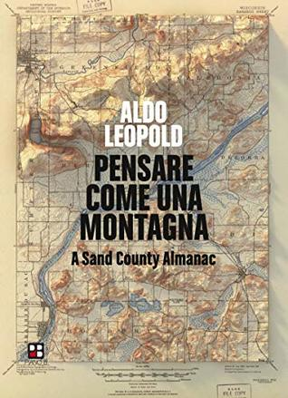Pensare come una montagna: A Sand County Almanac