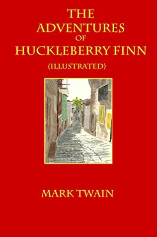 The Adventures of Huckleberry Finn - (Illustrated): A Friend Of Tom Sawyer