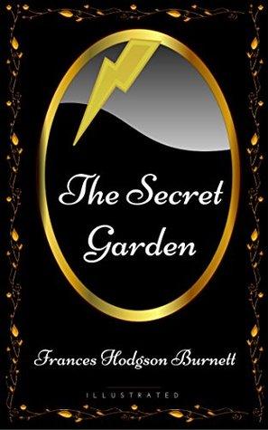 The Secret Garden: By Frances Hodgson Burnett - Illustrated