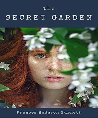 The Secret Garden [Illustrated and Annotated]