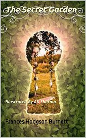The Secret Garden: Illustrated By AK Sharma