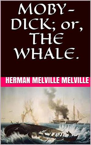 MOBY-DICK; or, THE WHALE.