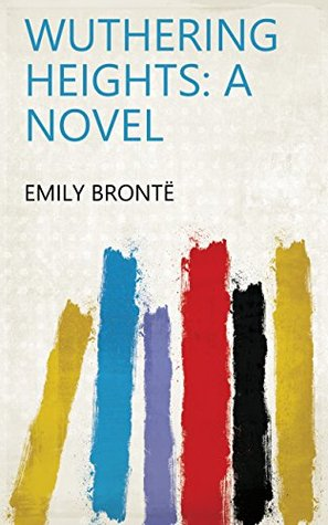 Wuthering Heights: A Novel