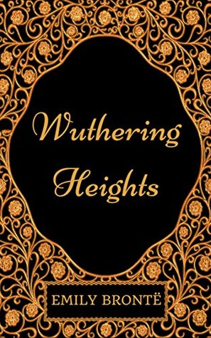 Wuthering Heights: By Emily Brontë - Illustrated