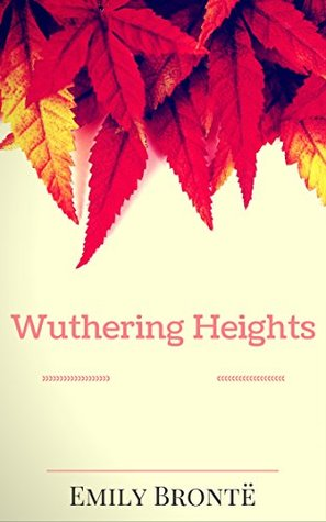 Wuthering Heights: By Emily Brontë: Illustrated