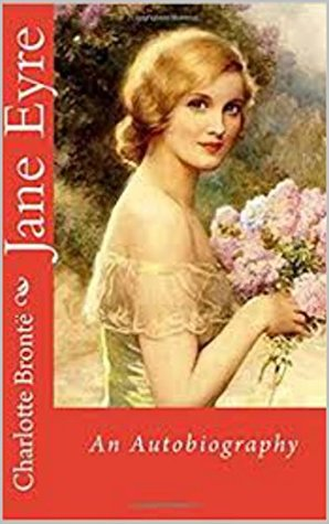 Jane Eyre: An Autobiography by Charlotte Brontë