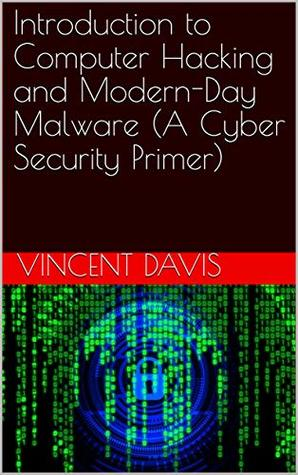 Introduction to Computer Hacking and Modern-Day Malware