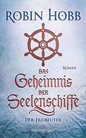 Das Geheimnis der Seelenschiffe - Der Freibeuter: Roman (Die Seelenschiff-Händler 2)