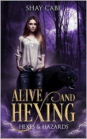 Alive & Hexing (Hexes & Hazards Series)