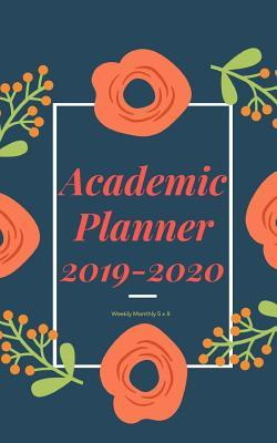 Academic Planner 2019-2020 weekly monthly 5 x 8: Floral Monthly