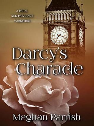 Darcy's Charade: A Pride and Prejudice Variation