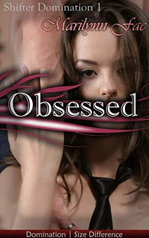 Obsessed (Shifter Domination Book 1)