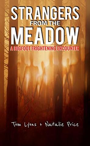 Strangers from the Meadow: A Bigfoot Frightening Encounter