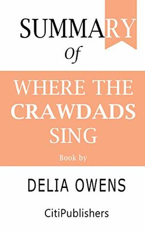 Summary of Where the Crawdads Sing | Book by Delia Owens