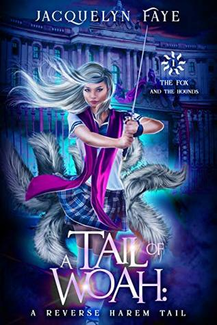 A Tail of Woah: A Reverse Harem Tail (The Fox and the Hounds #1)