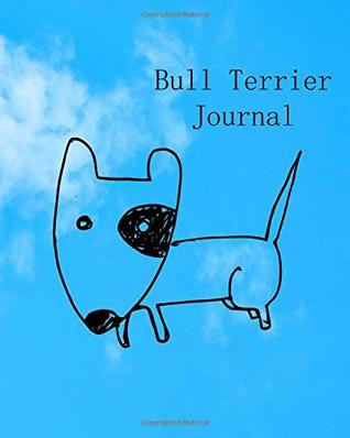 bull terrier journal: keep track of your new cat, dog, fish or other