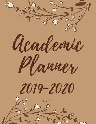 Academic Planner 2019-2020 8 5 x 11: Monthly Calendars with Holidays