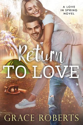 Return To Love (Love In Spring, #3)