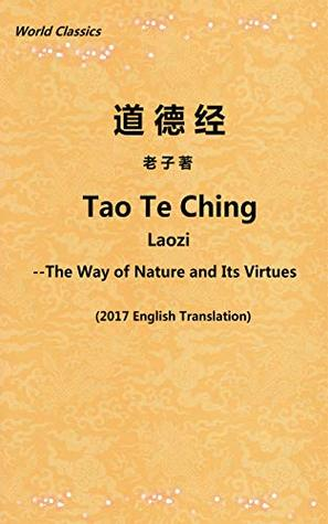 Tao Te Ching: The Way of Nature and Its Virtues