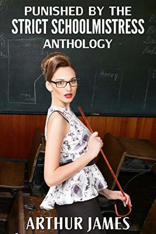 Punished by the Strict Schoolmistress Anthology: 24 schoolboy tales of yesteryear