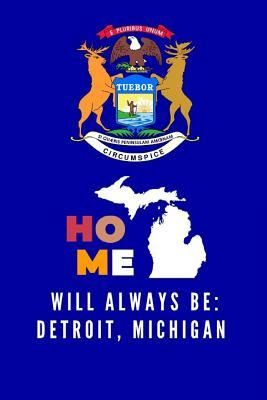 Home Will Always Be: Detroit, Michigan: Note Book