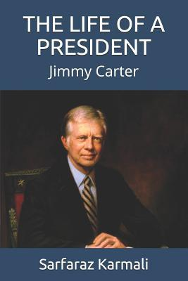 The Life of a President: Jimmy Carter