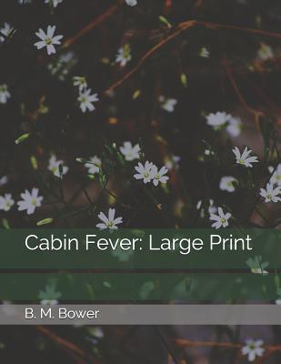 Cabin Fever: Large Print