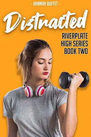 Riverplate High Series - Distracted: A High School Romance Book
