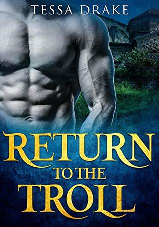 Return To The Troll: Huge Size Paranormal Erotica (Toll For The Troll Book 2)