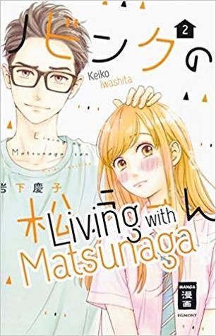 Living With Matsunaga Band 2 (Living With Matsunaga, #2)
