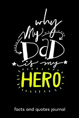 Why My Dad Is My Hero Unique Journal For Dad With Facts And Quotes