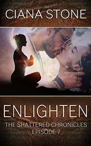 Enlighten (The Shattered Chronicles #7)