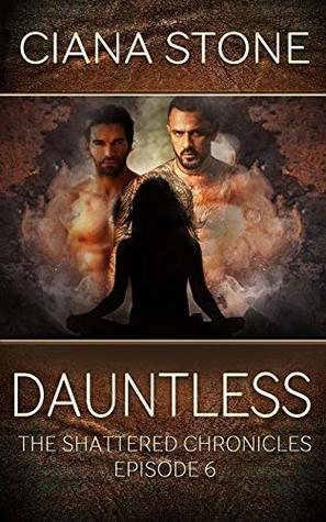 Dauntless (The Shattered Chronicles #6)